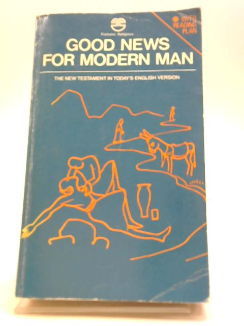 Good news for modern man: The New Testament in Today's English version by Unstated