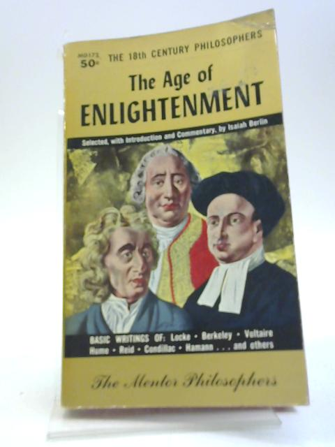 Age of Enlightenment: The Eighteenth Century Philosophers (Mentor Books) by Isaiah Berlin