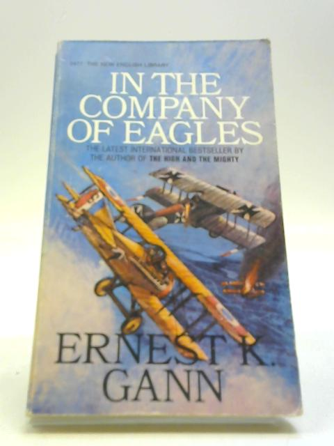 In the Company of Eagles by Gann, Ernest K.