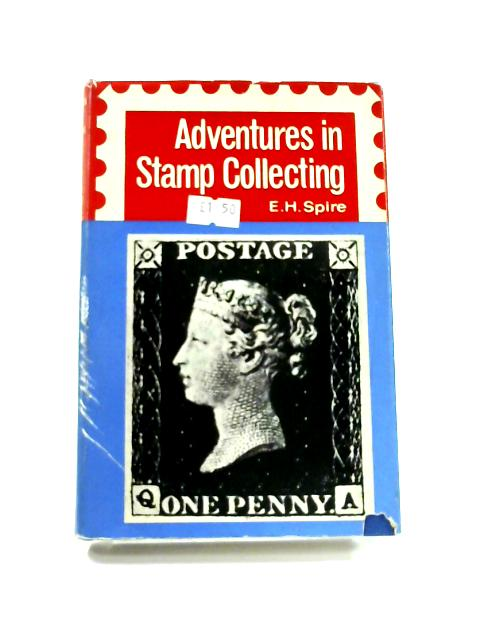 Adventures in Stamp Collecting By Edward H. Spire
