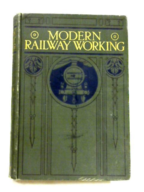 Modern Railway Working: Vol. III By John Macaulay (ed.)