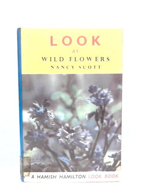 Look at wild flowers By Scott, Nancy