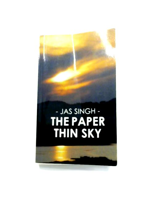 The Paper Thin Sky By Jas Singh