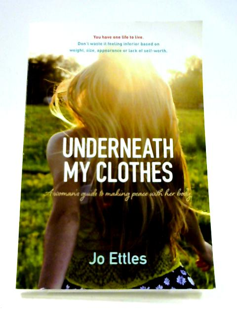 Underneath My Clothes By Jo Ettles