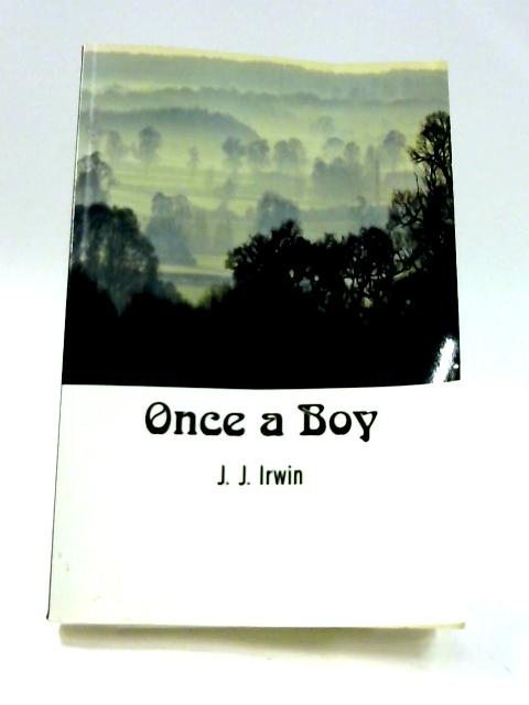Once a Boy By J. J. Irwin