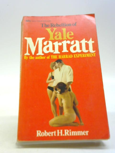 Rebellion of yale marratt by Robert H. Rimmer