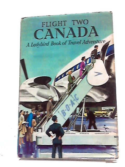 Flight two: Canada (Ladybird books) by Daniell, David Scott