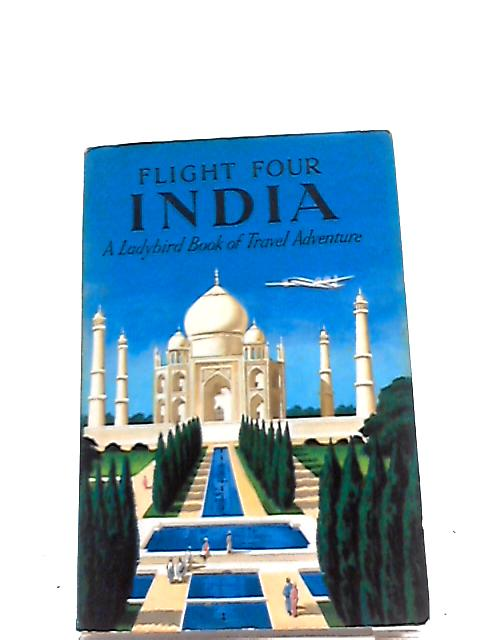 Flight Four: India - A Ladybird Book of Travel Adventure by David Scott Daniell