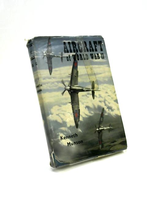 Aircraft of World War Two by Kenneth Munson
