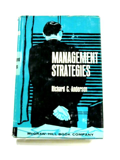 Management Strategies By Richard C. Anderson