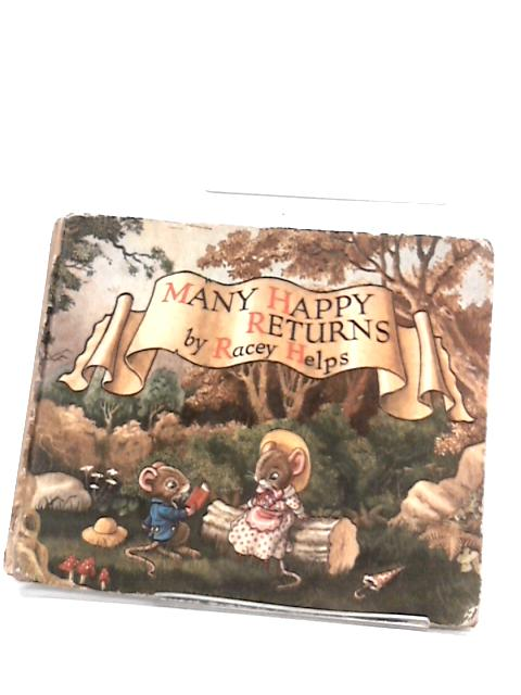 Many Happy Returns: a Barnaby Littlemouse Book by Racey Helps