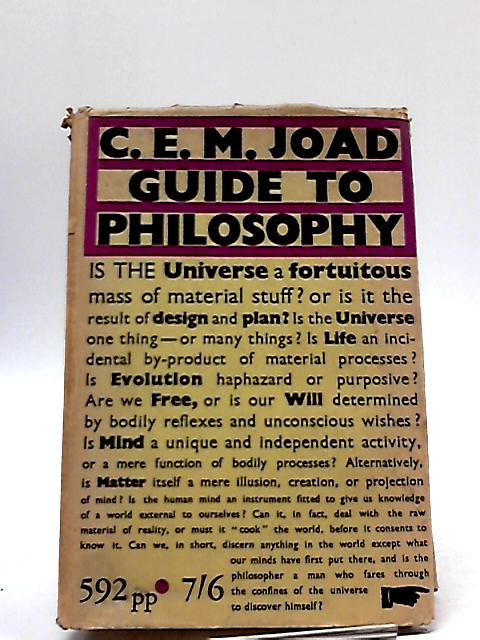 Guide to Philosophy by C. E. M Joad