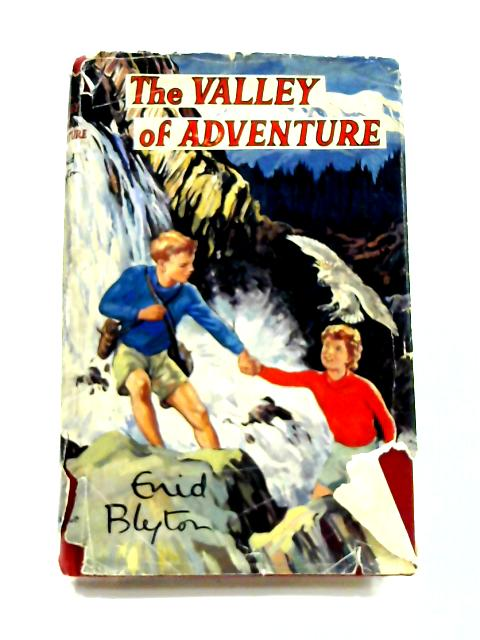 The Valley Adventure by Enid Blyton