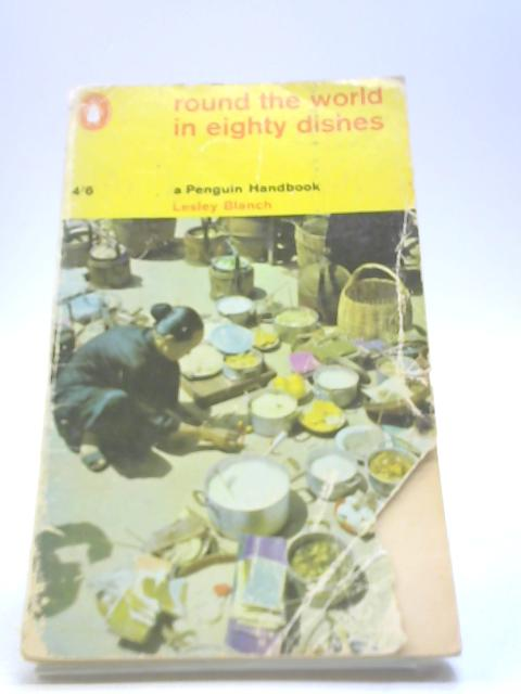 Round the World in Eighty Dishes by Blanch, Lesley