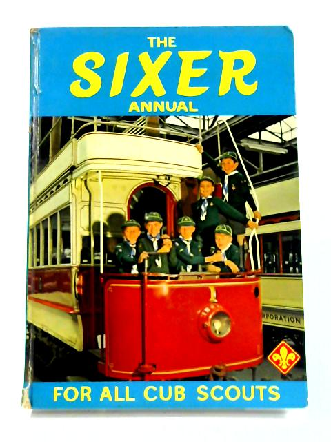 The Sixer Annual: For all Cub Scouts for 1970 By Anon