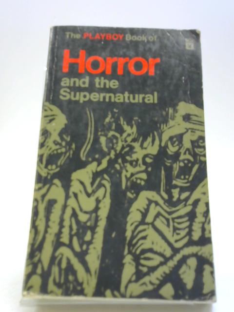 The Playboy Book of Horror and the Supernatural by Unstated