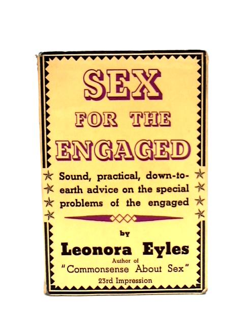 Sex for the Engaged by Eyles, Leonora