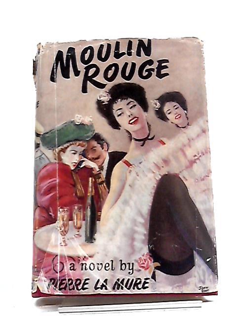 Moulin Rouge by La Mure, P