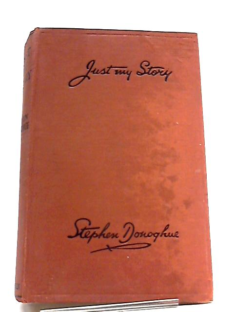 Just My Story By Stephen Donoghue