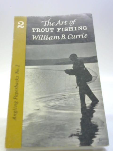 The Art of Trout Fishing No.2 by William Brown Currie