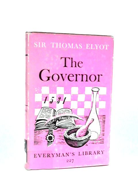 The Book Named the Governor by Elyot, Sir Thomas
