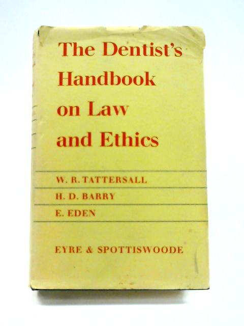 The Dentist's Handbook on Law and Ethics by W.R. Tattersall