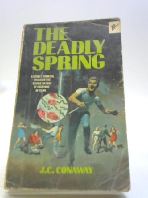 The Deadly Spring by Conaway, J.C.