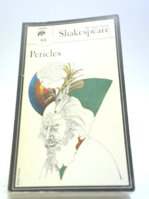Pericles, Prince o f Tyre (Signet classic Shakespeare) by Shakespeare, William