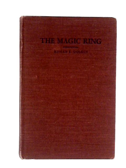 The Magic Ring by Goldin, Hyman E. ; Illutrated by Ernest R. Rook