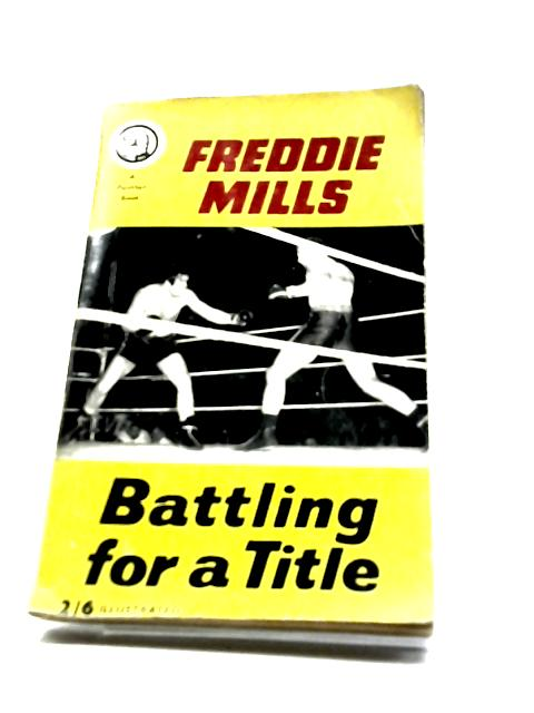 Battling for a title by Mills, Freddie