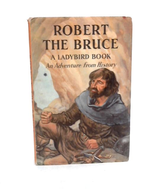Robert the Bruce (Ladybird books) by Peach, Lawrence du Garde