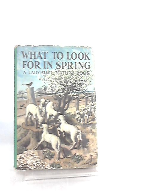 What to Look for in Spring by E. L. Grant Watson