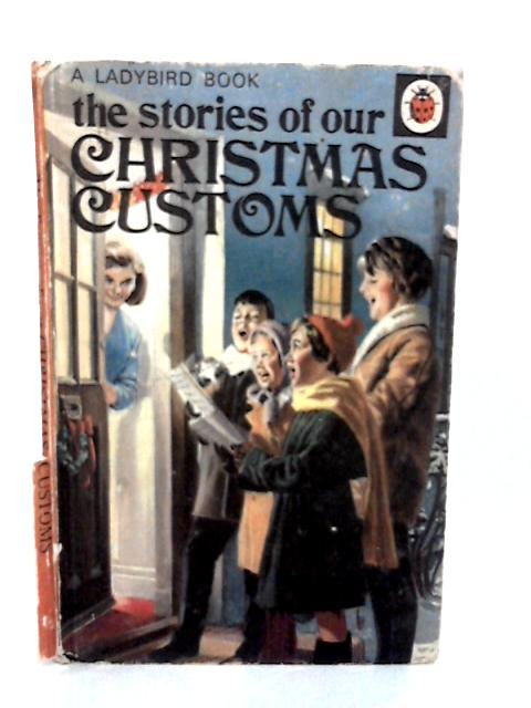 The Stories of Our Christmas Customs by Pearson, N.F.
