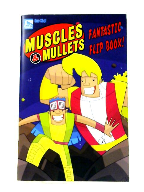 Muscles and Mullets Fantastic Flip Book By Aaron Walther