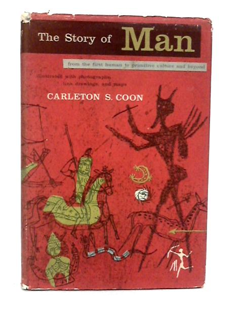 The Story of Man by Coon, Carleton S.