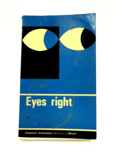 Eyes Right (A consumer publication) By Rudinger (ed)