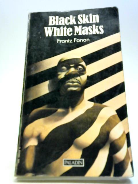 Black Skin, White Masks by Fanon, Frantz