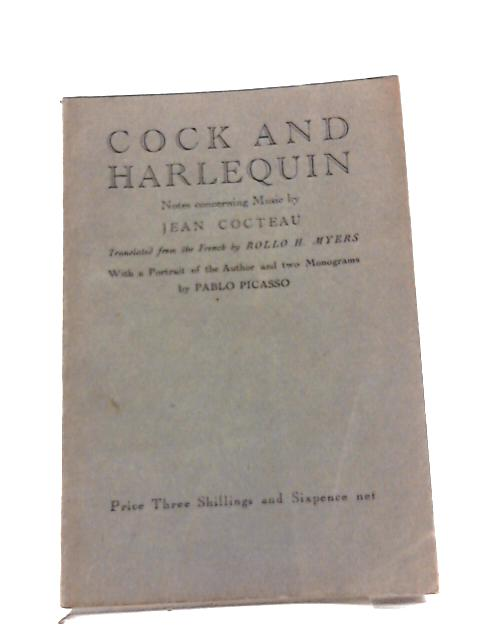 Cock And Harlequin: Notes Concerning Music by Jean Cocteau