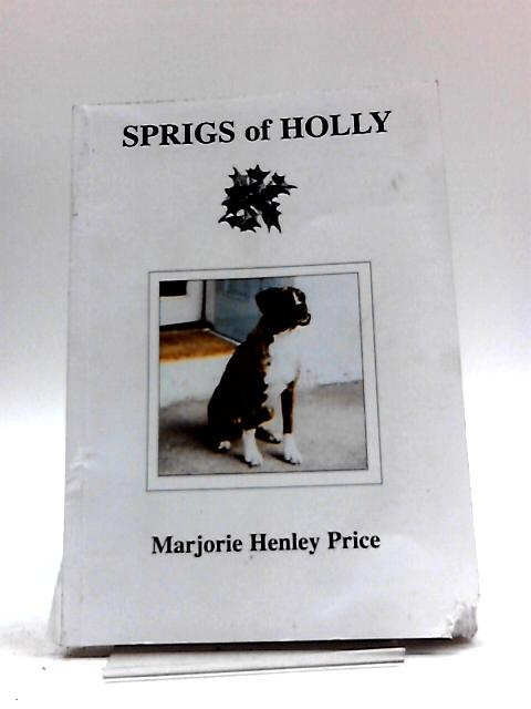 Sprigs of Holly By Marjorie Henley Price