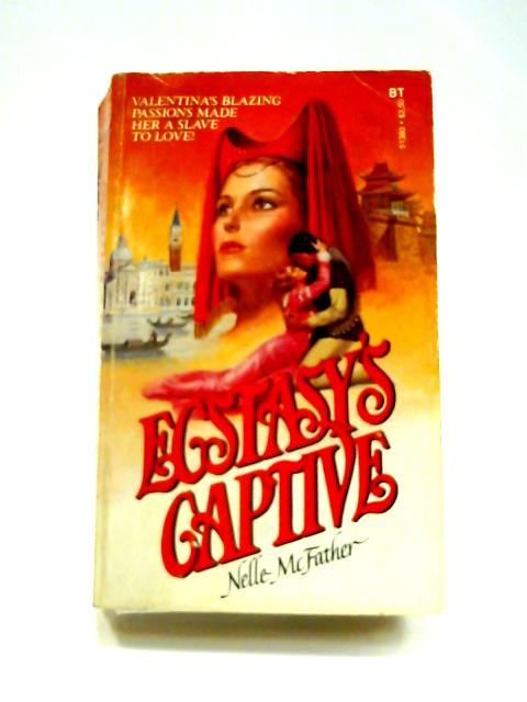Ecstasy's Captive By Nelle McFather