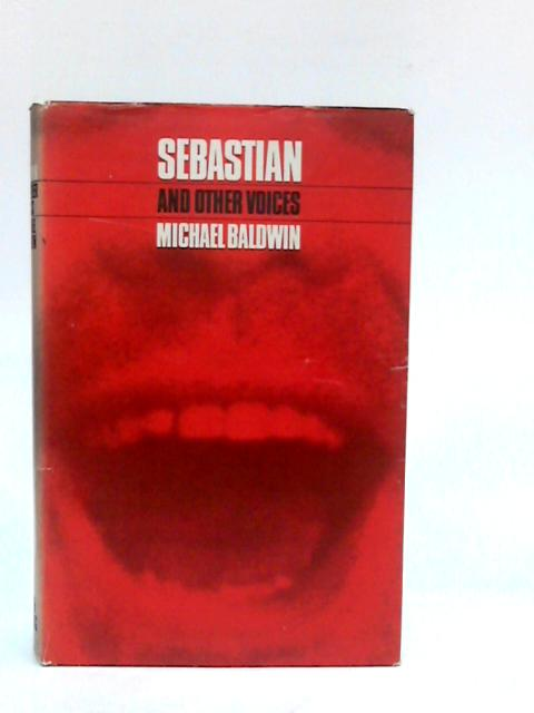 Sebastian and Other Voices By Baldwin, M