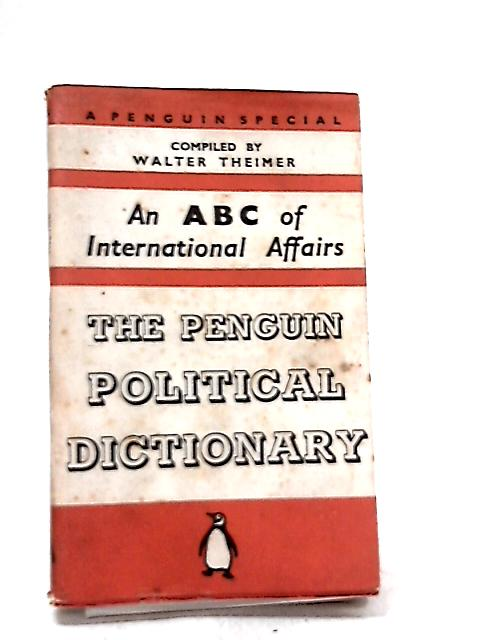 The Penguin Political Dictionary by Walter Theimer