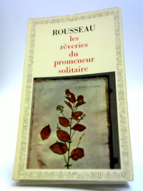 Les Reveries du Promeneur Solitaire by Rousseau, J-J