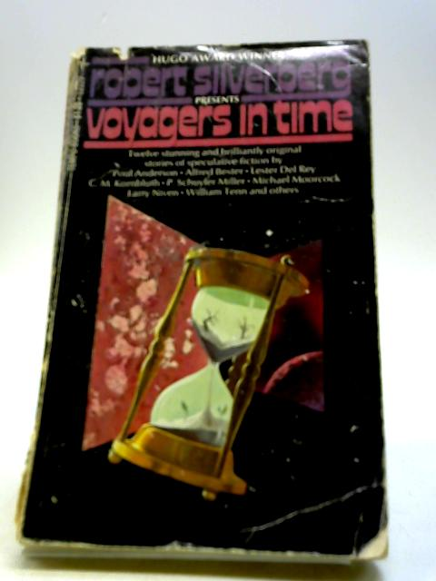 Voyagers In Time By Robert Silverberg