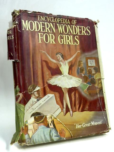 Encyclopedia Of Modern Wonders For Girls by Anon