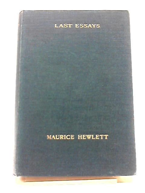 Last essays of maurice hewlett. by Hewlett, Maurice.