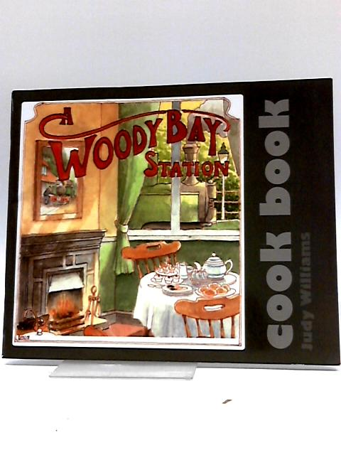 Woody Bay Station Cook Book By Judy Williams