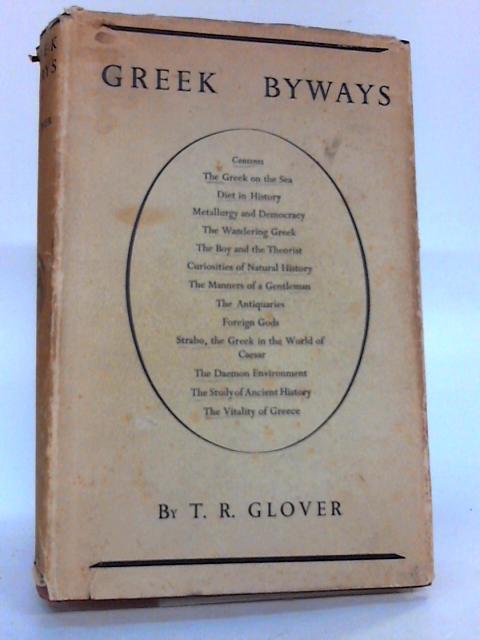 Greek Byways By Glover,T R