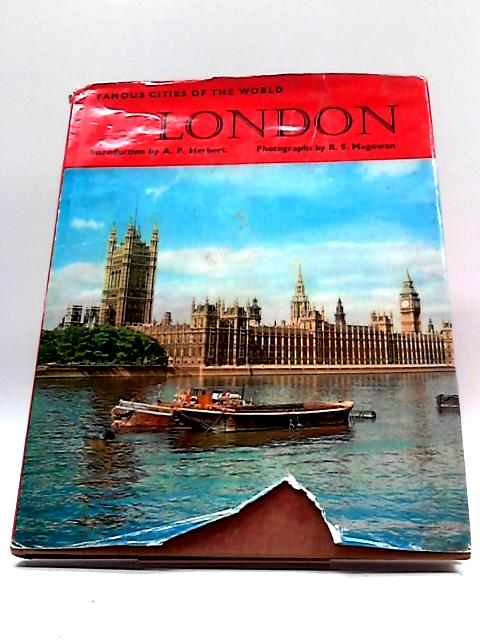 Famous Cities of The World; London By A. P. Herbert