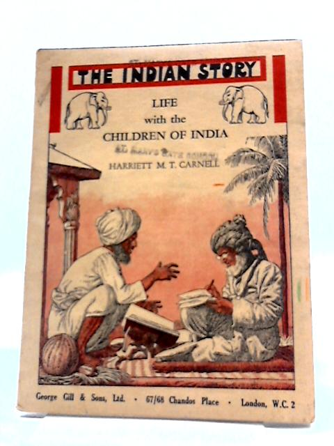The Indian Story, Story Readers Of The World Book Three By Harriet M. T. Carnell